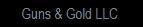 Guns & Gold LLC